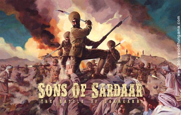 Sons Of Sardaar: Battle Of Saragarhi