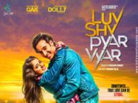 First Look Of The Movie Luv Shv Pyar Vyar