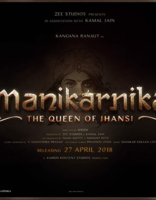 First Look Of The Movie Manikarnika - The Queen Of Jhansi