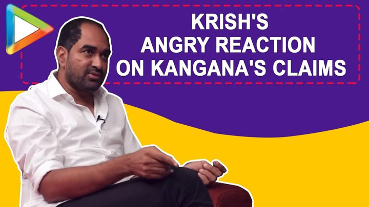 BULLSHIT, responds Krish to Kangana's claims that she shot 70% of Manikarnika