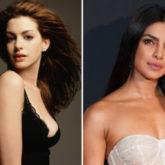 Princess Diaries star Anne Hathaway loves Priyanka Chopra's flawless skin
