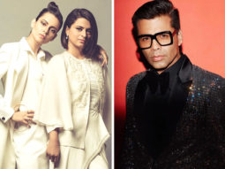 Kangana Ranaut's sister Rangoli Chandel ALLEGES Karan Johar tells artists 'who to sleep with'