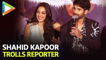 Shahid Kapoor TROLLS Reporter For Asking about KISSING Kiara Advani Kabir Singh
