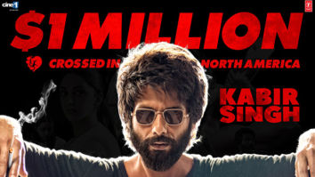 Kabir Singh Box Office Collections the Shahid Kapoor starrer crosses the USD 1 million mark at the North America box office