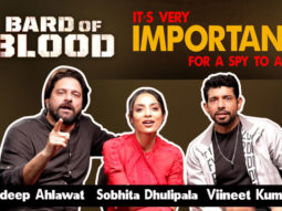 EXCLUSIVE - Star Cast of Bard of Blood Viineet Kumar Sobhita Dhulipala Jaideep Ahlawat