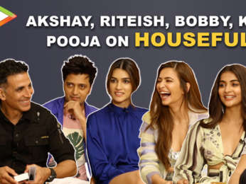 Will Housefull 4 be Akshay's BIGGEST hit Riteish, Kriti Sanon & Bobby RESPOND Pooja Kriti K