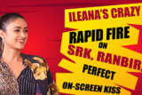 Why Ileana D'Cruz was Most Nervous to KISS Ranbir KapoorRapid FirePagalpanti SRKAnil