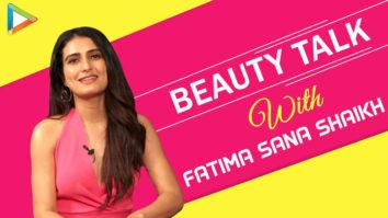 Fatima Sana Shaikh says, My father helps me with the beauty hacks