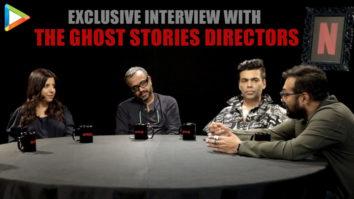 "Ghost Stories is my most SATISFYING experience"" Anurag Karan Zoya Dibakar Netflix Cast"