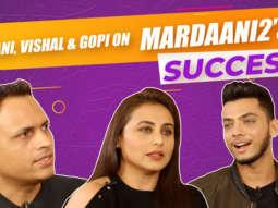 Rani Mukerji RESPONDS to people calling Mardaani 2 her 'Best Work So Far' Gopi Puthran Vishal J