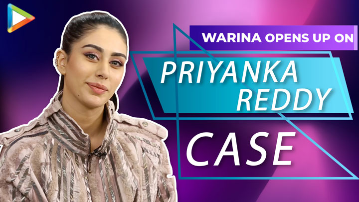 "Warina Hussain REACTS to Priyanka Reddy Case ""I've that RAGE inside me"" Future Projects"