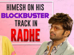 Himesh on RADHE's Blockbuster Song & Pressure of working with Salman Khan Sonia Mann