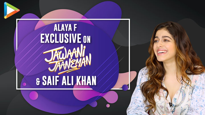 "Saif Ali Khan told me, if you work the film works, if you don't work…"" Alaya F on Jawaani Jaaneman"