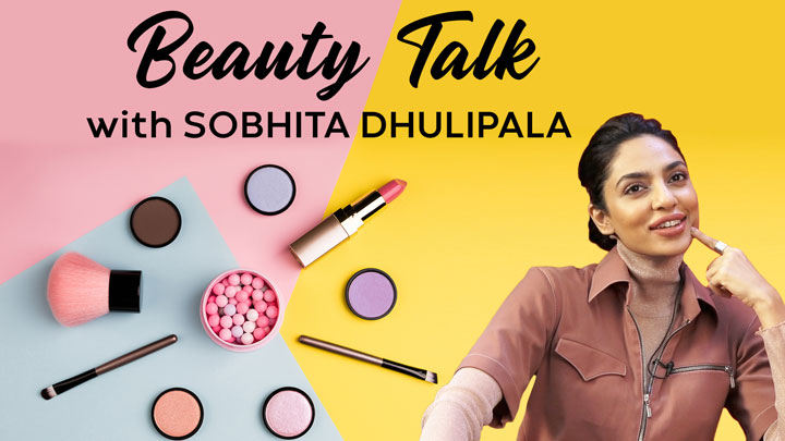 Sobhita Dhulipala reveals the ULTIMATE makeup hack!