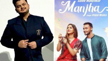 Exclusive: Singer Vishal Mishra talks about the real-life inspiration behind his single 'Manjha' featuring Aayush Sharma and Saiee Manjrekar