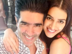 Kriti Sanon says Manish Malhotra has been her constant since her modelling days